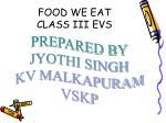 FOOD WE EAT CLASS III EVS