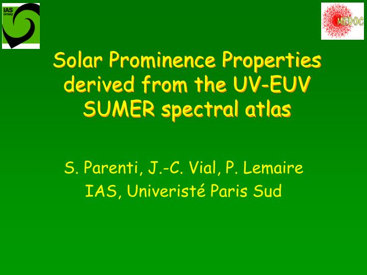 solar prominence properties derived from the uv euv sumer spectral atlas n.