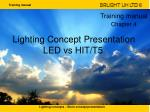 Lighting Concept Presentation             LED vs HIT/T5
