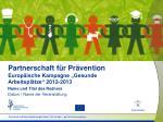 """Partnerschaft für Prävention Europäische Kampagne """"Gesunde Arbeitsplätze""""2012-2013"""