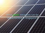 What green measures can be implemented in Singapore?