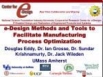 e-Design Methods and Tools to Facilitate Manufacturing Process Optimization
