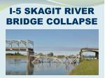 I-5 SKAGIT RIVER BRIDGE COLLAPSE