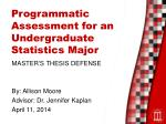 Programmatic Assessment for an Undergraduate Statistics Major