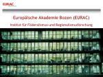 Europ äische Akademie Bozen (EURAC)