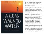 A Long Walk to Water by Linda Sue Park is the story of two children growing up in Sudan.