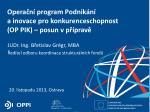 Operační program Podnikání a inovace pro konkurenceschopnost (OP PIK ) – posun v přípravě
