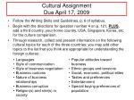 Cultural Assignment Due April 17, 2009