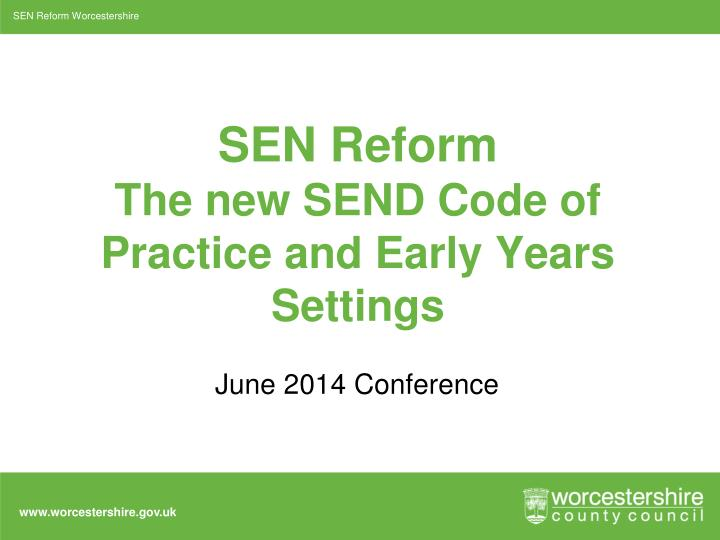sen reform the new send code of practice and early years settings n.