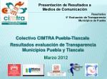 Resultados evaluación de Transparencia Municipios Puebla y Tlaxcala