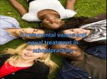 Fundamental values and equal treatment in schoolpractice ,