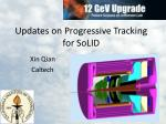 Updates on Progressive Tracking for  SoLID