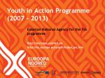 Youth in Action Programme (2007 - 2013)