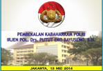 PEMBEKALAN  K ABAHARKAM POLRI IRJEN POL. Drs. PUTUT EKO BAYUSENO, S.H.