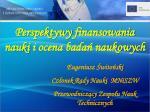 Perspektywy finansowania nauki i ocena badań naukowych