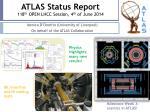 ATLAS Status Report 118 th OPEN LHCC Session, 4 th of June 2014