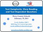 Text Complexity, Close Reading and Text Dependent Questions