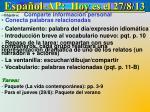 Español - AP:   Hoy  es  el  27/ 8 /13