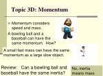Topic 3D: Momentum