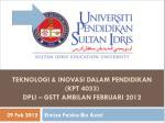 TEKNOLOGI & INOVASI DALAM PENDIDIKAN (KPT 4033) DPLI – GSTT Ambilan Februari 2012
