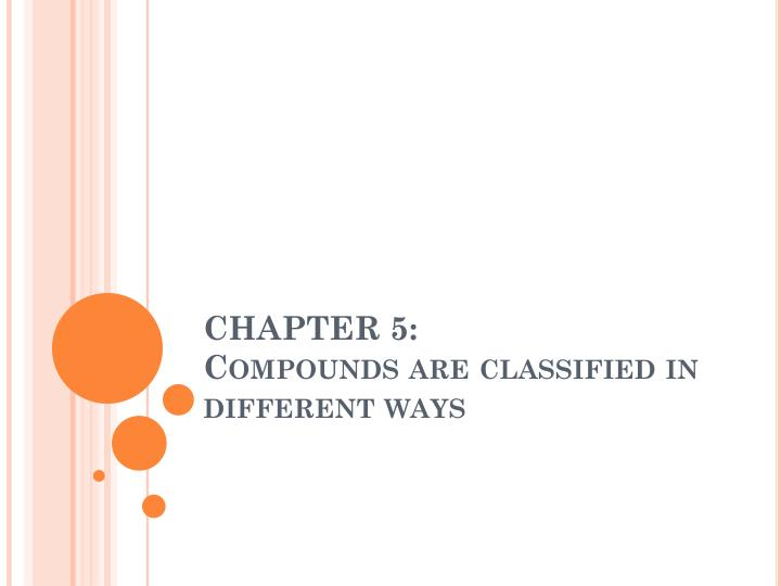 chapter 5 compounds are classified in different ways n.