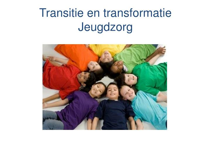 transitie en transformatie jeugdzorg n.