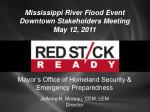 Mississippi River Flood Event Downtown Stakeholders Meeting May 12, 2011