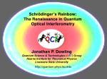 Schrödinger's Rainbow:  The Renaissance in Quantum Optical Interferometry