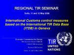 International Customs control measures based on the International TIR Data Base (ITDB) in Geneva