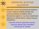 SERMAYE( KAYNAK) MALİYETİ
