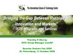"""""""Bridging the Gap Between Russian/CIS Innovation and Markets"""" ISTC Programs and Services"""