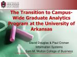 The Transition to Campus-Wide Graduate Analytics Program at the University of Arkansas