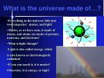 What is the universe made of…?