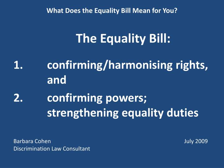 what does the equality bill mean for you the equality bill n.