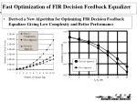 Fast Optimization of FIR Decision Feedback Equalizer