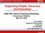 2008 W.E. Harris Teaching Workshop University of Alberta May 25, 2008