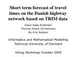 Short term forecast of travel times on the Danish highway network based on TRIM data
