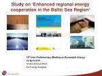 Study on 'Enhanced regional energy cooperation in the Baltic Sea Region'