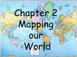 Chapter 2 Mapping our World