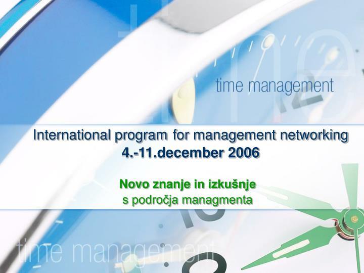international program for management networking 4 11 december 2006 n.