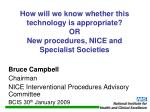 Bruce Campbell Chairman NICE Interventional Procedures Advisory Committee