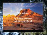 The outback  By Fabian Neumann  and Mirco Stellbrink