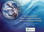 Maryland DNR's Water Quality Programs and Use of Remote Sensing