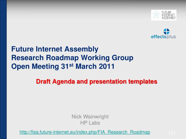 future internet assembly research roadmap working group open meeting 31 st march 2011 n.