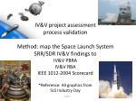 IV&V project assessment Process Validation Presentation