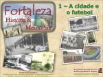 1 – A cidade e  o futebol