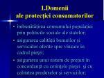 1. Domenii ale protecţiei consumatorilor