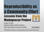 Reproducibility as a Community Effort Lessons from the 		 Madagascar Project