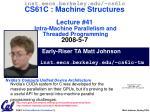 Early-Riser TA Matt Johnson inst.eecs.berkeley/~cs61c-tm