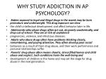 WHY STUDY ADDICTION IN AP PSYCHOLOGY?